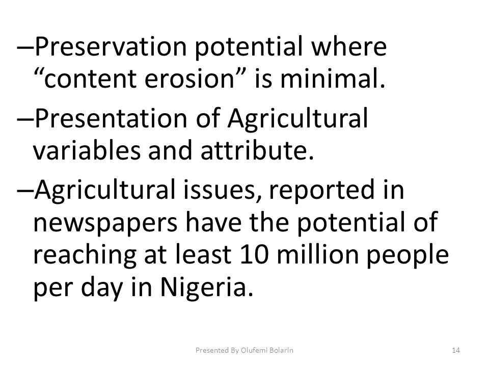 – Preservation potential where content erosion is minimal. – Presentation of Agricultural variables and attribute. – Agricultural issues, reported in
