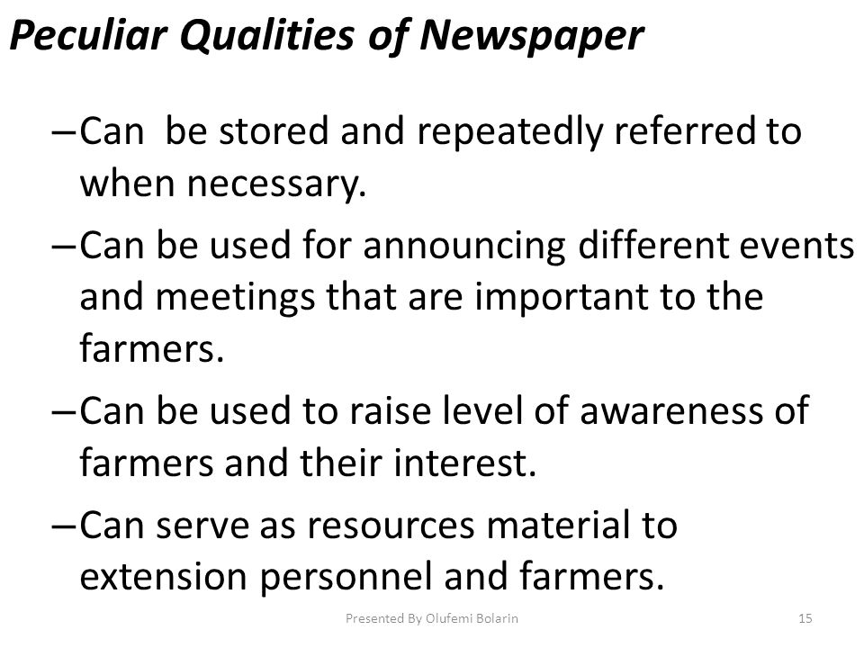 Peculiar Qualities of Newspaper – Can be stored and repeatedly referred to when necessary.