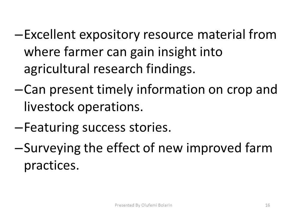 – Excellent expository resource material from where farmer can gain insight into agricultural research findings.