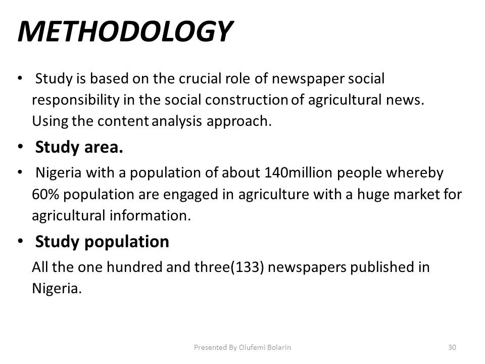 METHODOLOGY Study is based on the crucial role of newspaper social responsibility in the social construction of agricultural news.