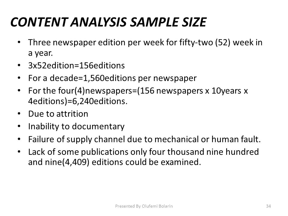 CONTENT ANALYSIS SAMPLE SIZE Three newspaper edition per week for fifty-two (52) week in a year. 3x52edition=156editions For a decade=1,560editions pe