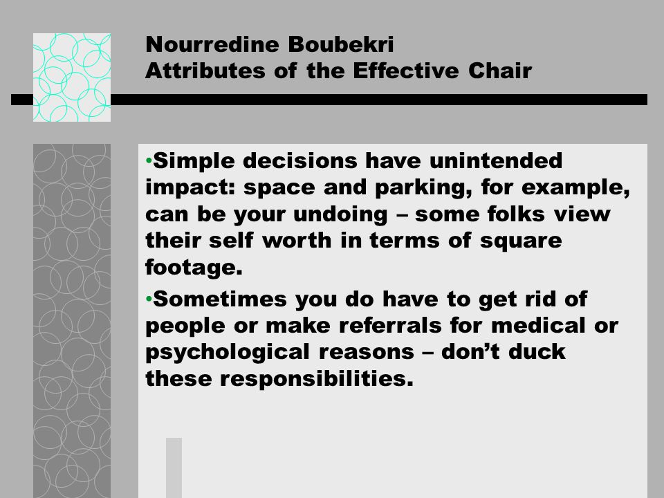Nourredine Boubekri Attributes of the Effective Chair Simple decisions have unintended impact: space and parking, for example, can be your undoing – s