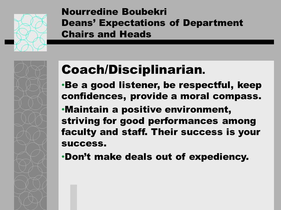 Nourredine Boubekri Deans Expectations of Department Chairs and Heads Coach/Disciplinarian. Be a good listener, be respectful, keep confidences, provi