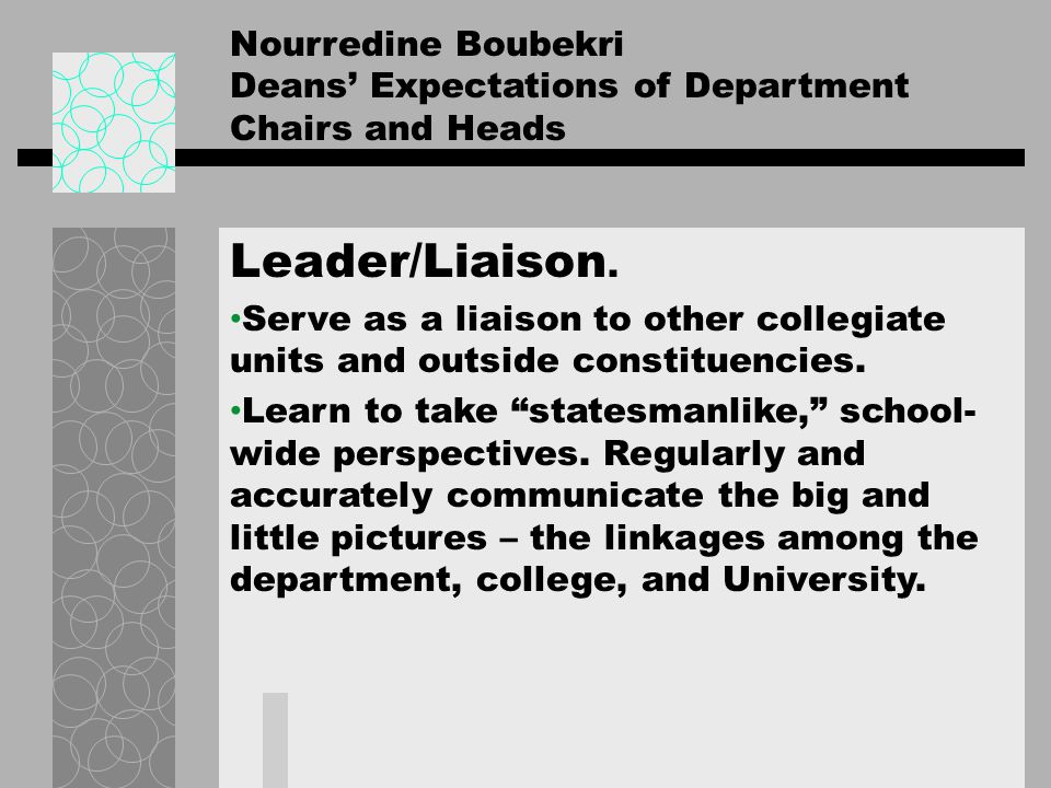 Nourredine Boubekri Deans Expectations of Department Chairs and Heads Leader/Liaison. Serve as a liaison to other collegiate units and outside constit
