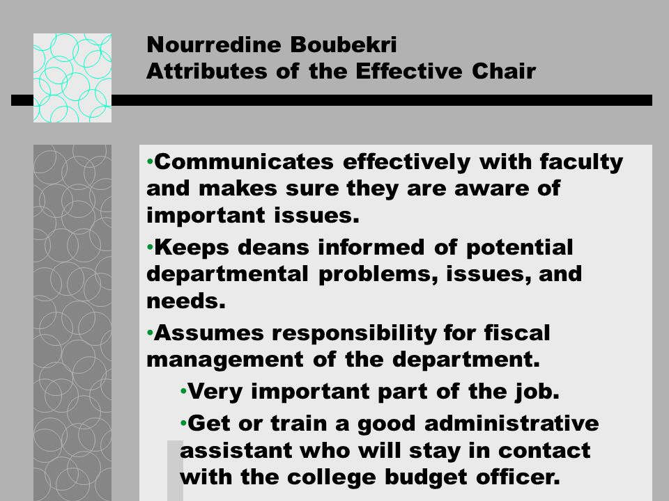 Nourredine Boubekri Attributes of the Effective Chair Exercises oversight over curriculum, faculty workload, etc.