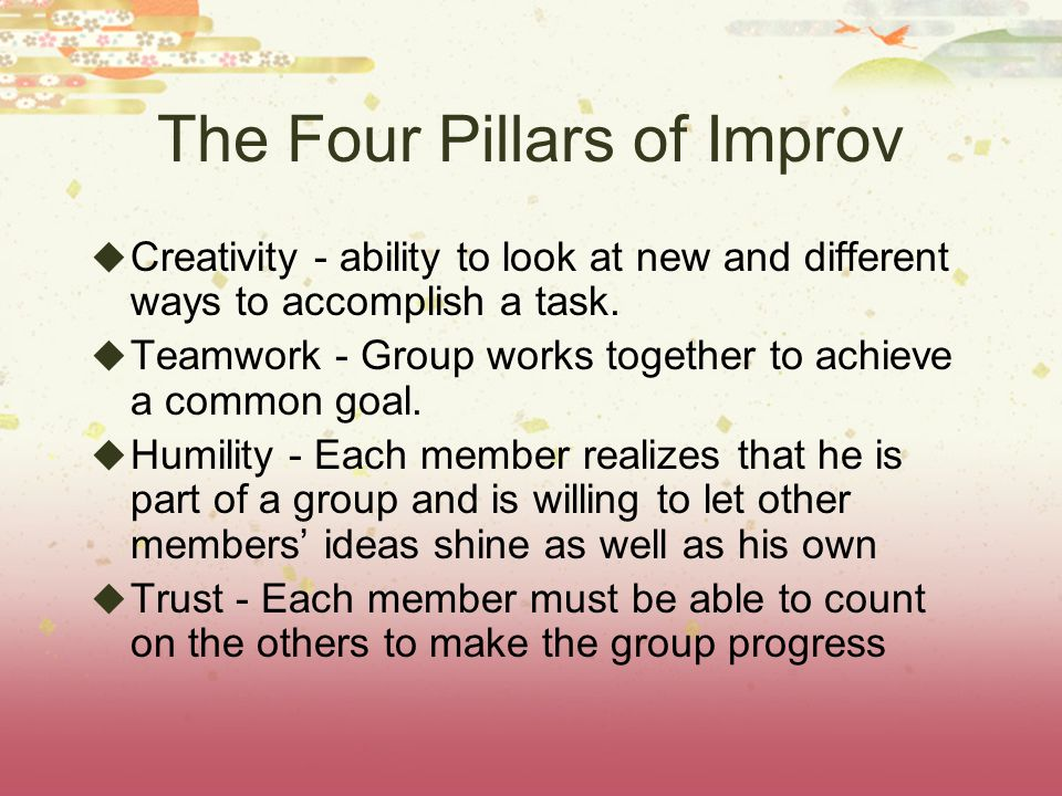 Improv Element 2: Scoring Is one story presented as cause?-0 or 5 Is one story presented as effect?-0 or 5 Creativity of Cause-Effect Relationship Theatrical Presentation of Cause-Effect Relationship