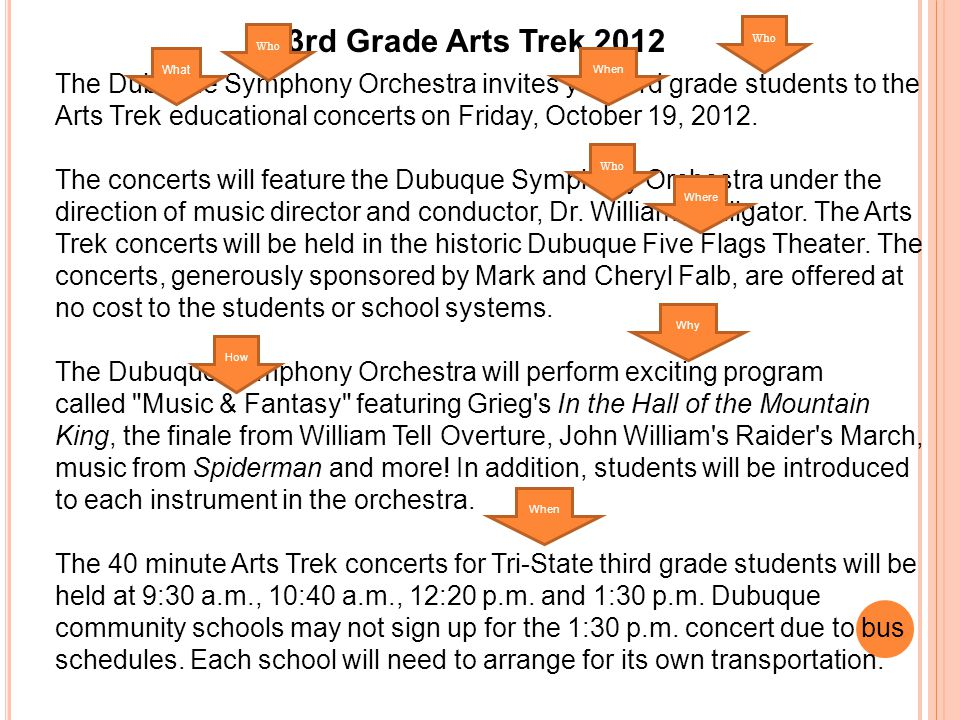3rd Grade Arts Trek 2012 The Dubuque Symphony Orchestra invites your 3rd grade students to the Arts Trek educational concerts on Friday, October 19, 2012.