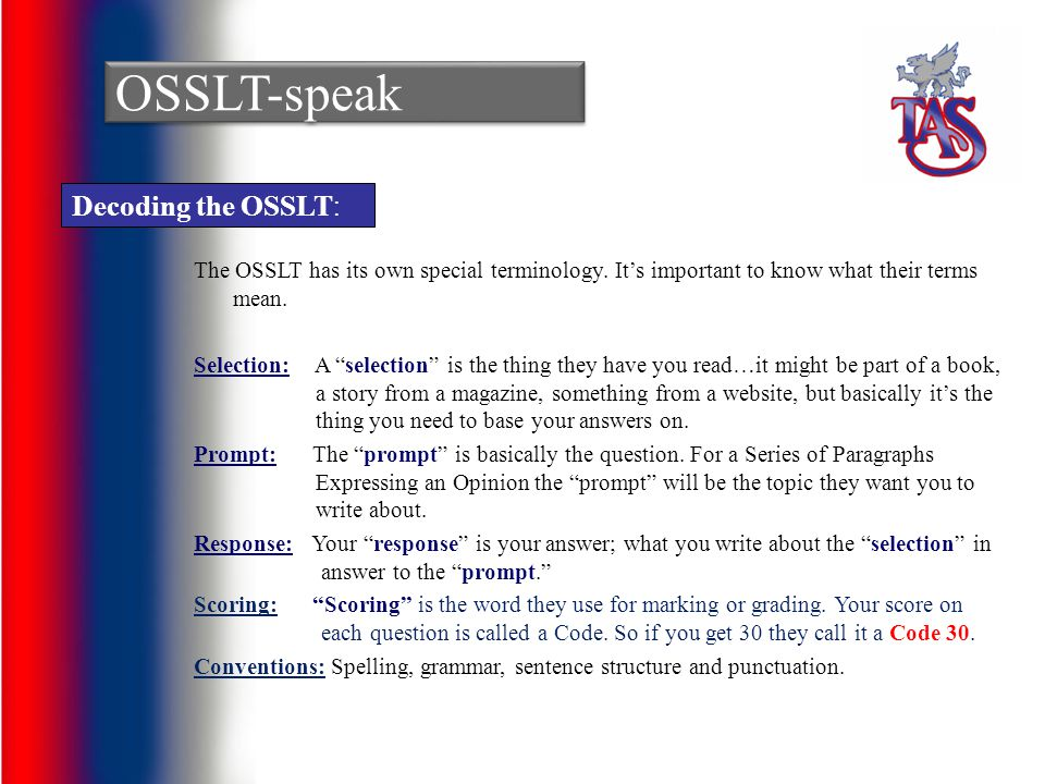 Decoding the OSSLT : OSSLT-speak The OSSLT has its own special terminology. Its important to know what their terms mean. Selection: A selection is the