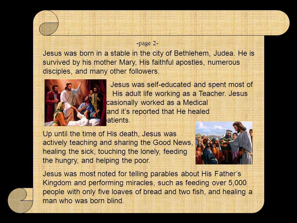 Jesus was born in a stable in the city of Bethlehem, Judea.