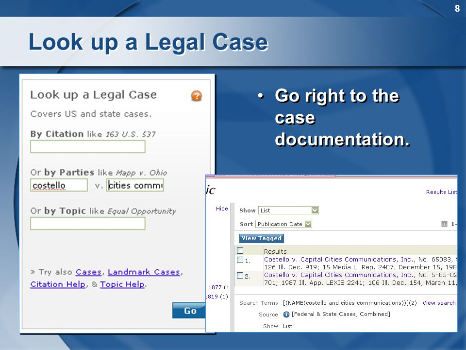 8 Go right to the case documentation. Look up a Legal Case
