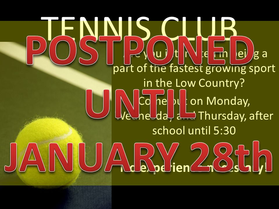 TENNIS CLUB Are you interested in being a part of the fastest growing sport in the Low Country? Come out on Monday, Wednesday and Thursday, after scho