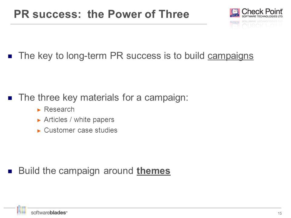 15 PR success: the Power of Three The key to long-term PR success is to build campaigns The three key materials for a campaign: Research Articles / wh