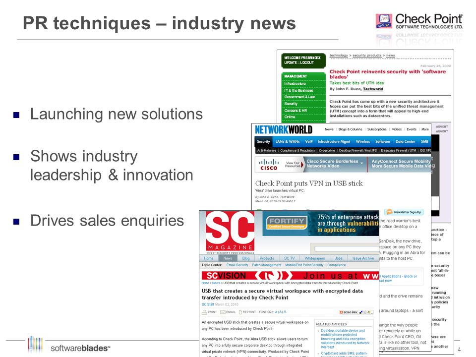 4 4 PR techniques – industry news Launching new solutions Shows industry leadership & innovation Drives sales enquiries