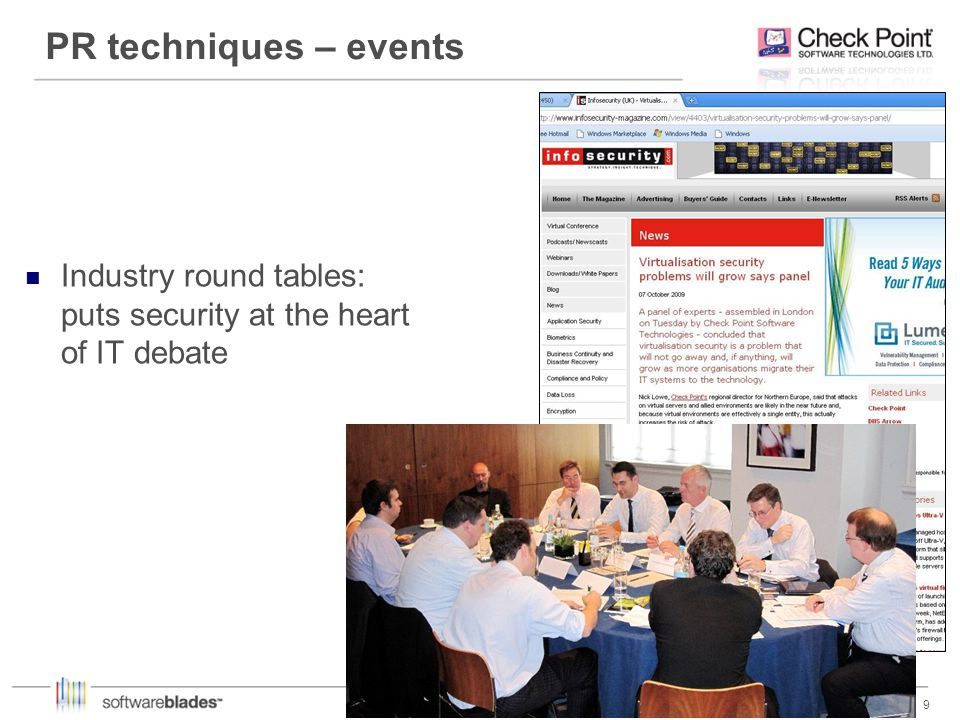9 9 PR techniques – events Industry round tables: puts security at the heart of IT debate