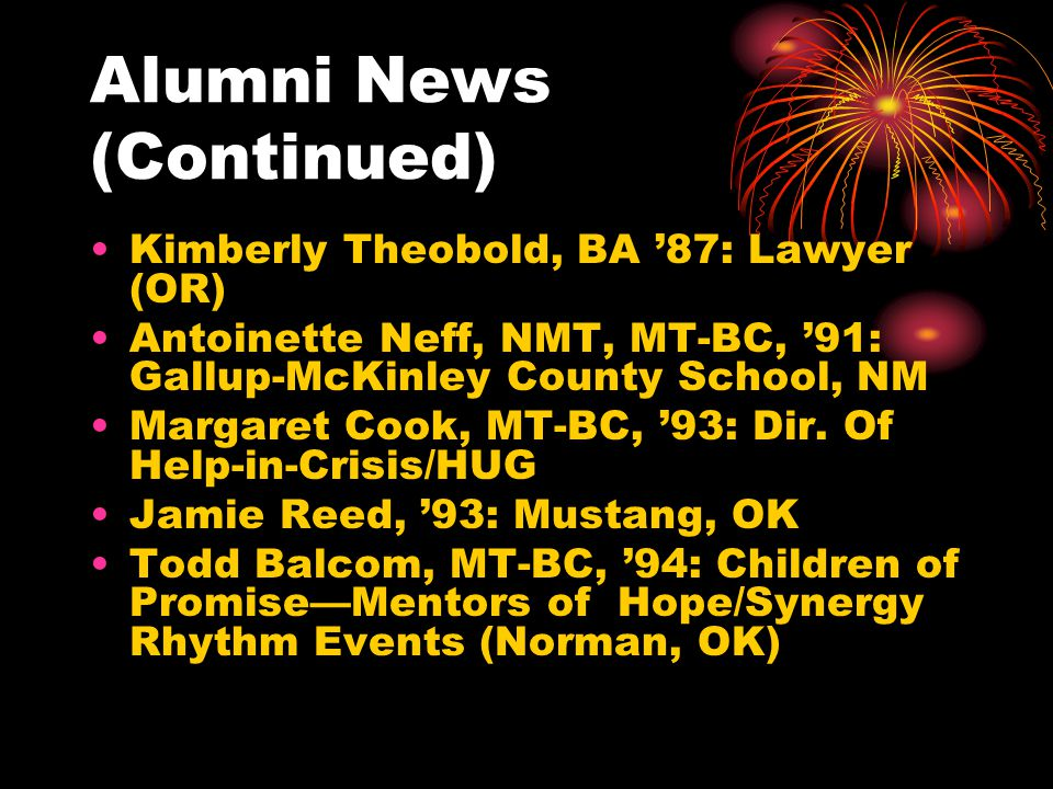 Alumni News Tom Wheelus, BA 84, BME 85: Griffen State Hospital (Norman, OK) Marti P. Bessinger, BME 85: East Elementary School (Weatherford, OK) Joel