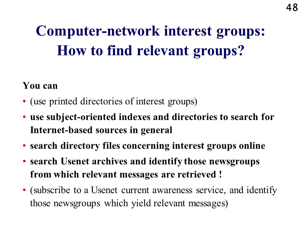 48 Computer-network interest groups: How to find relevant groups.