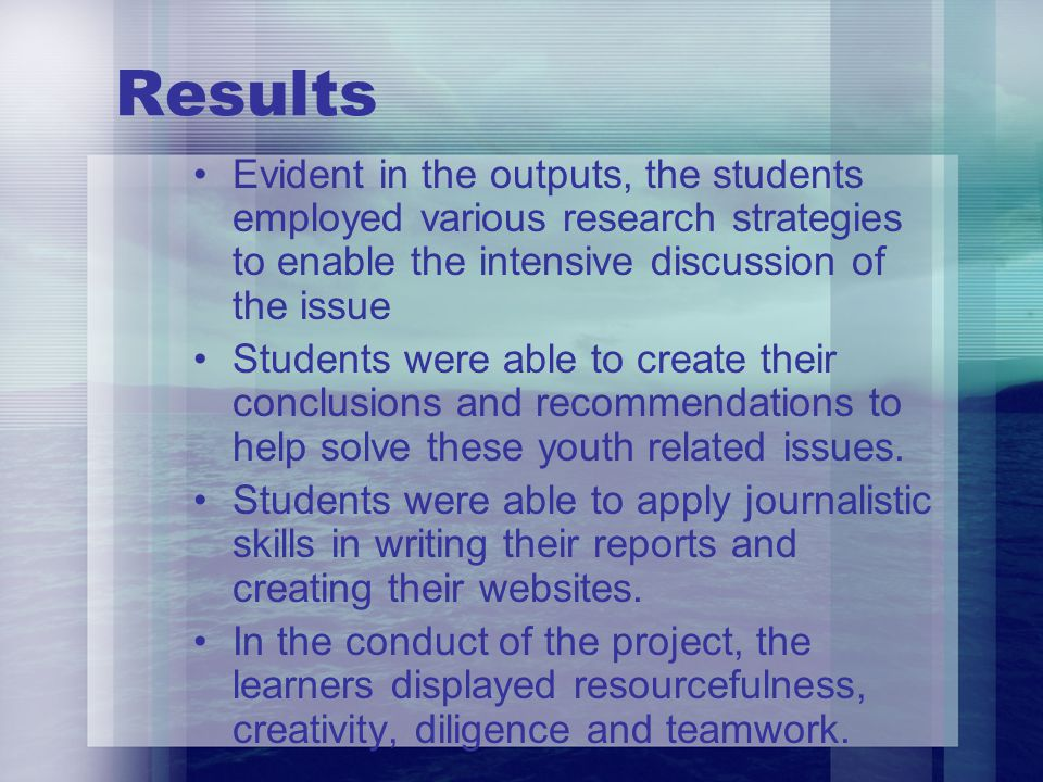 Results Evident in the outputs, the students employed various research strategies to enable the intensive discussion of the issue Students were able t