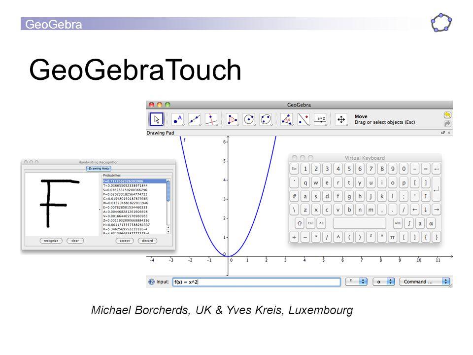 GeoGebra GeoGebraTouch Michael Borcherds, UK & Yves Kreis, Luxembourg