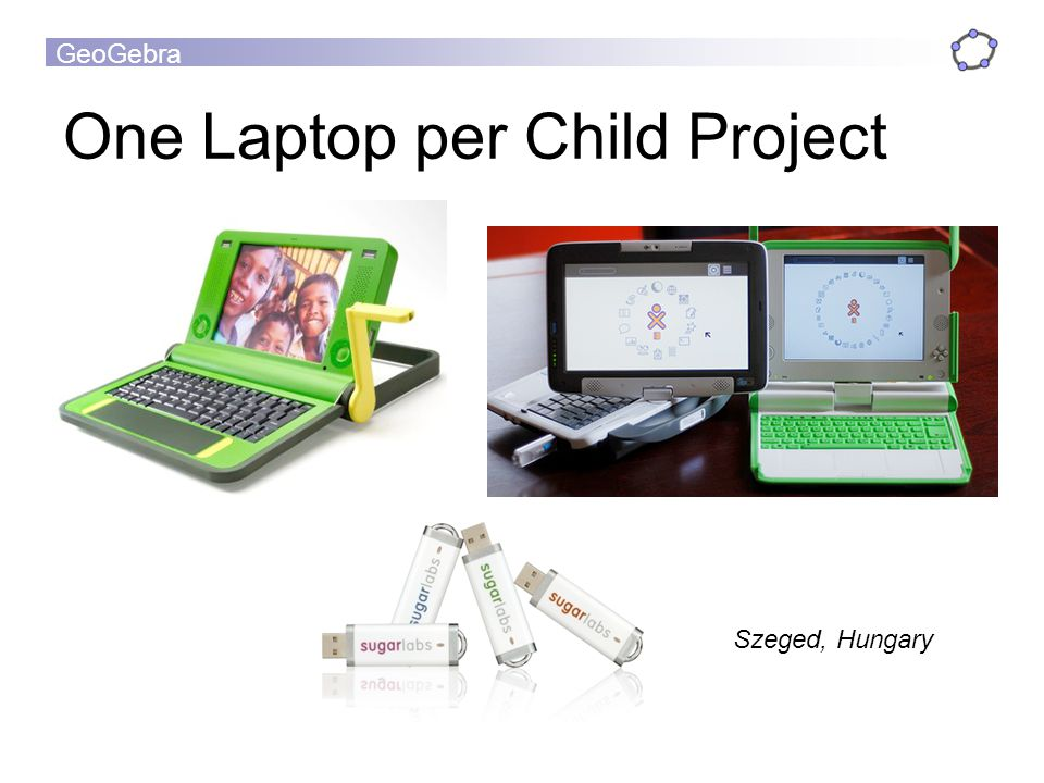 GeoGebra One Laptop per Child Project Szeged, Hungary