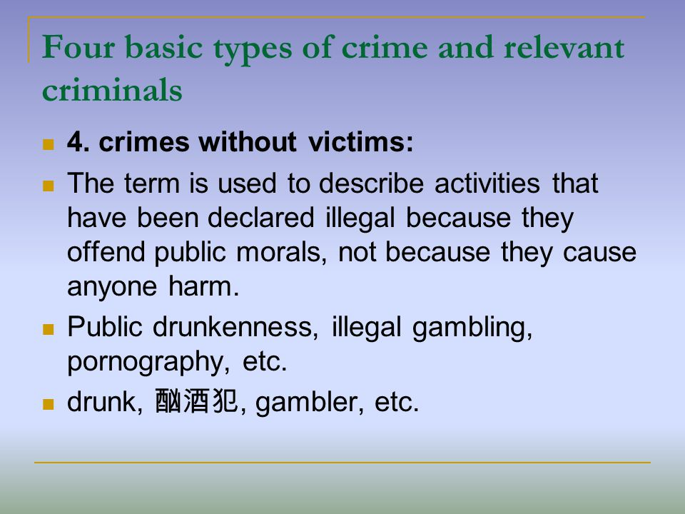 Four basic types of crime and relevant criminals 4.