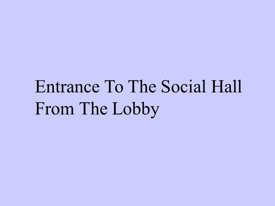 Entrance To The Social Hall From The Lobby