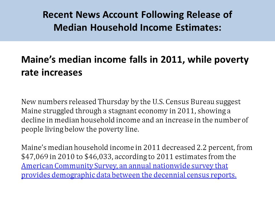 Maines median income falls in 2011, while poverty rate increases New numbers released Thursday by the U.S.