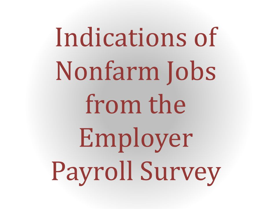 Indications of Nonfarm Jobs from the Employer Payroll Survey