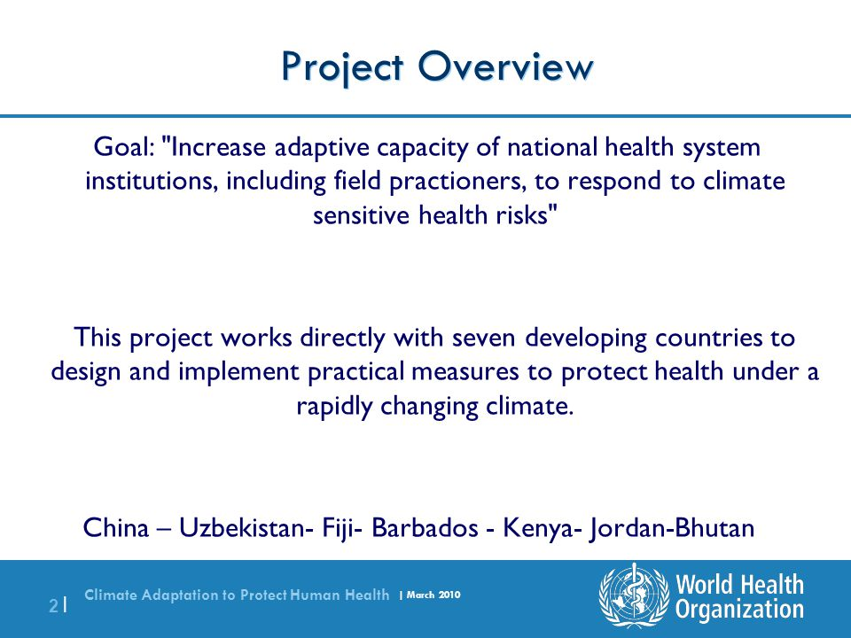 Climate Adaptation to Protect Human Health | March 2010 2 |2 | Project Overview Goal: