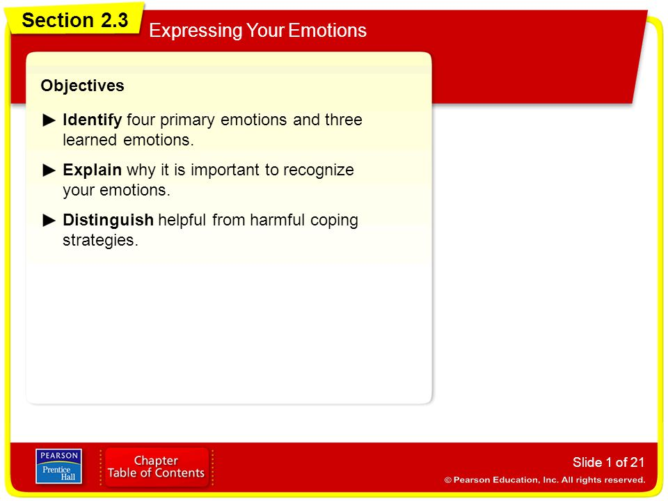 Section 2.3 Expressing Your Emotions Slide 12 of 21 News Content and Emotions Watch a local news program and record the content of each story.