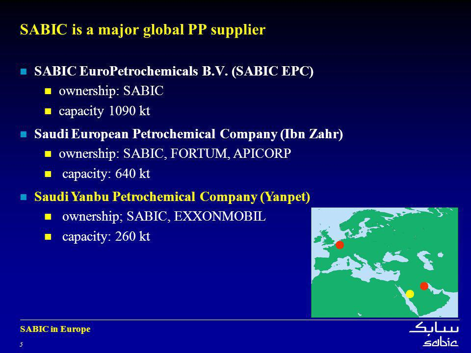 5 SABIC in Europe SABIC is a major global PP supplier SABIC EuroPetrochemicals B.V.