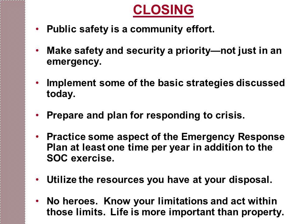CLOSING Public safety is a community effort.