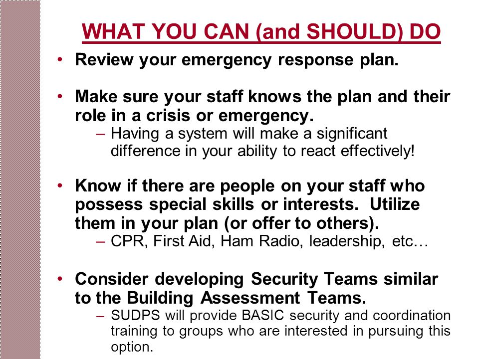 WHAT YOU CAN (and SHOULD) DO Review your emergency response plan.