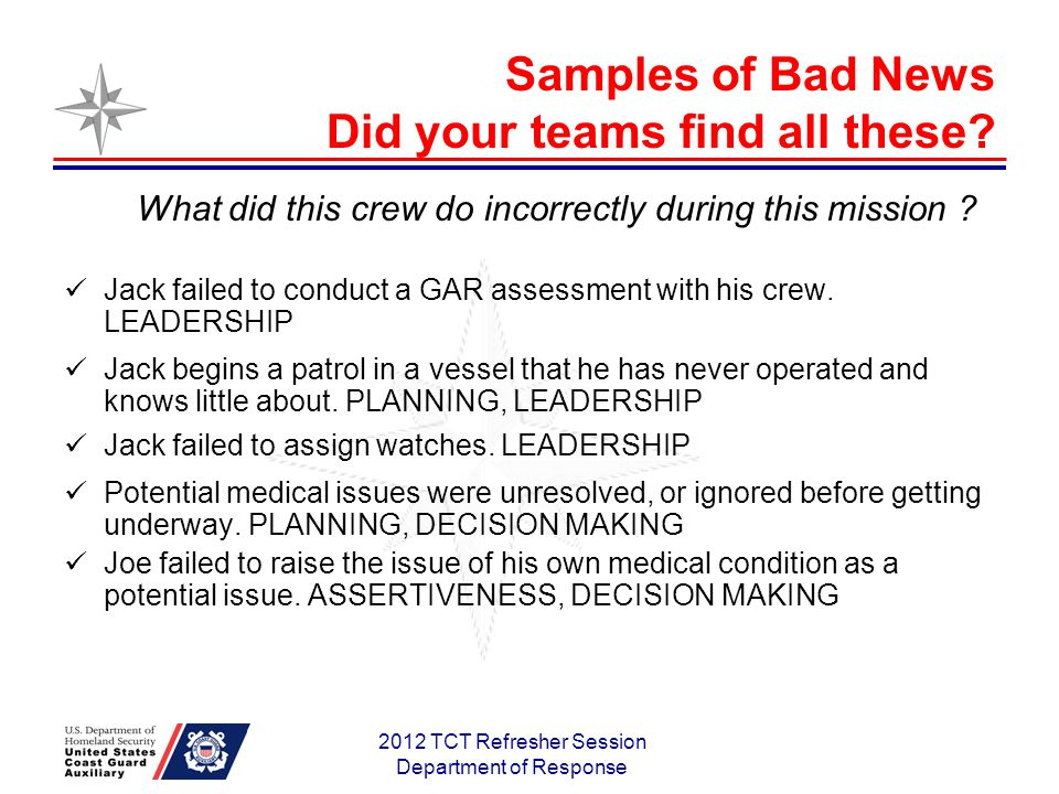 2012 TCT Refresher Session Department of Response Samples of Bad News Did your teams find all these.
