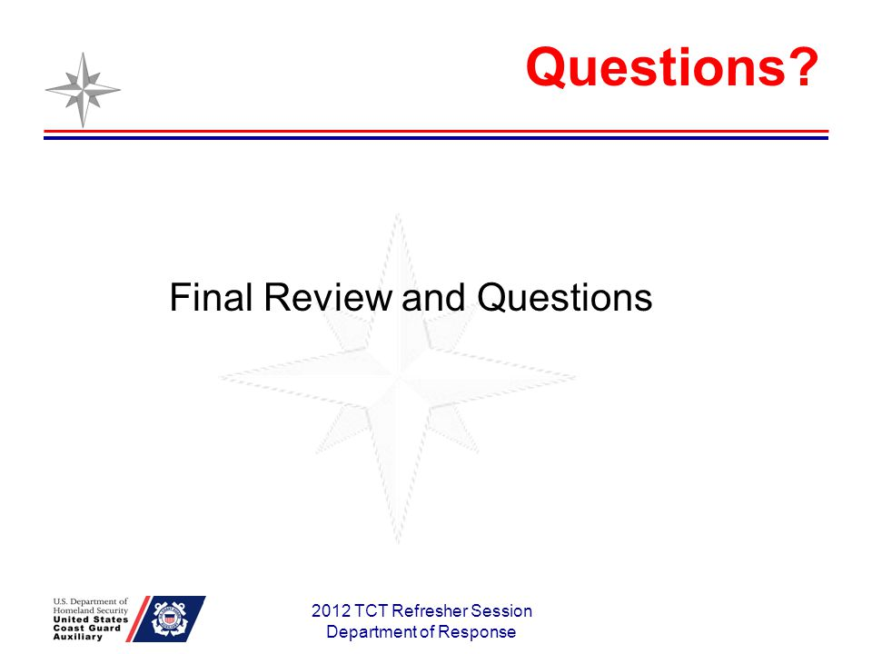 2012 TCT Refresher Session Department of Response Final Review and Questions Questions
