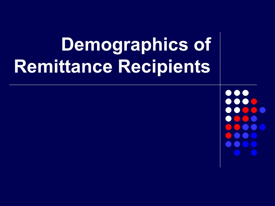 Demographics of Remittance Recipients