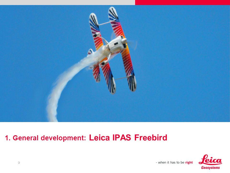 3 1. General development: Leica IPAS Freebird