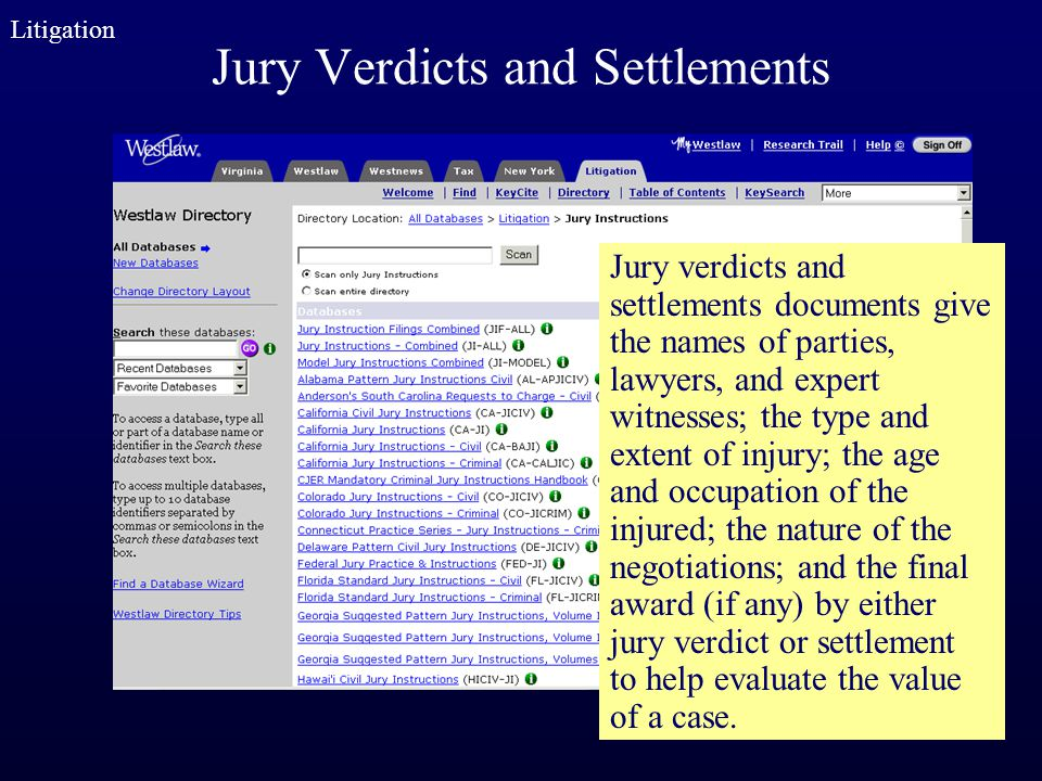 Jury Verdicts and Settlements Litigation Jury verdicts and settlements documents give the names of parties, lawyers, and expert witnesses; the type an