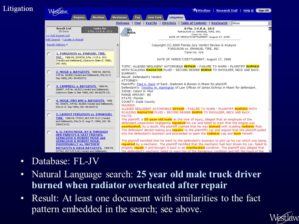 Database: FL-JV Natural Language search: 25 year old male truck driver burned when radiator overheated after repair Result: At least one document with