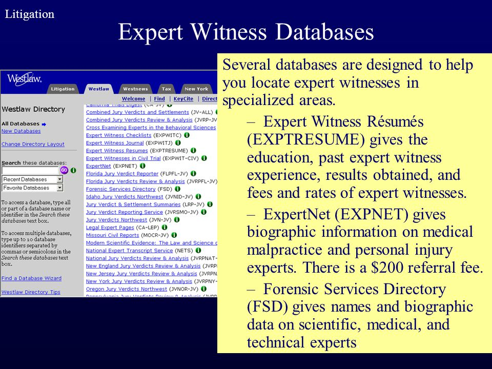 Expert Witness Databases Litigation Several databases are designed to help you locate expert witnesses in specialized areas. – Expert Witness Résumés