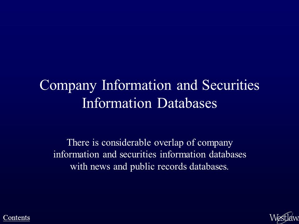 Company Information and Securities Information Databases There is considerable overlap of company information and securities information databases wit