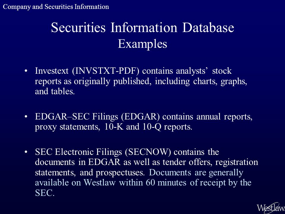Securities Information Database Examples Investext (INVSTXT-PDF) contains analysts stock reports as originally published, including charts, graphs, an
