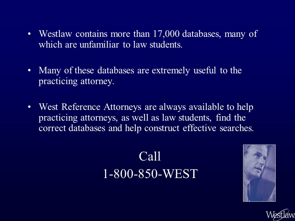 Westlaw contains more than 17,000 databases, many of which are unfamiliar to law students. Many of these databases are extremely useful to the practic