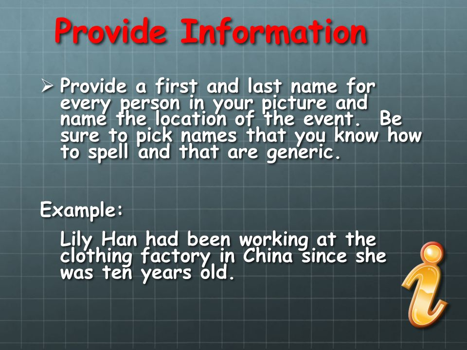 Provide Information Provide a first and last name for every person in your picture and name the location of the event. Be sure to pick names that you