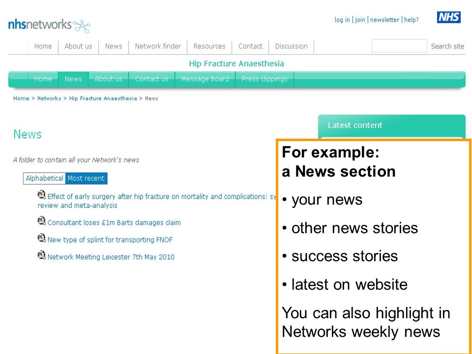 For example: a News section your news other news stories success stories latest on website You can also highlight in Networks weekly news