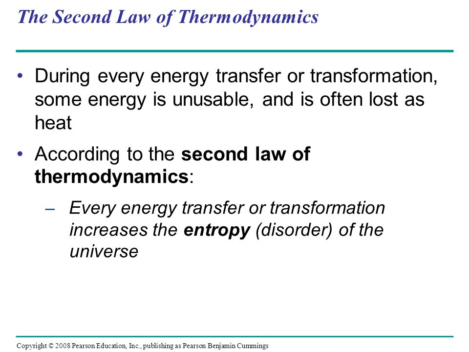 The Second Law of Thermodynamics During every energy transfer or transformation, some energy is unusable, and is often lost as heat According to the s