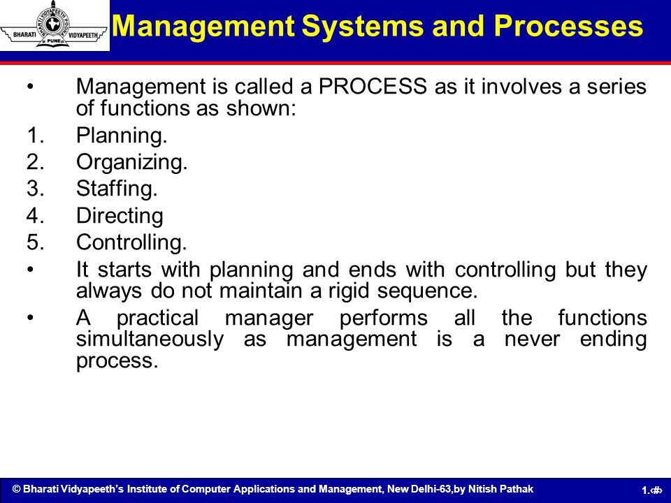 © Bharati Vidyapeeths Institute of Computer Applications and Management, New Delhi-63,by Nitish Pathak 1.10 Management Systems and Processes Managemen