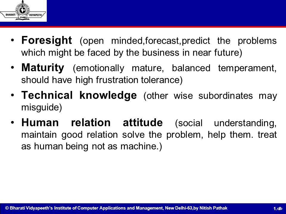 © Bharati Vidyapeeths Institute of Computer Applications and Management, New Delhi-63,by Nitish Pathak 1.36 Foresight (open minded,forecast,predict th