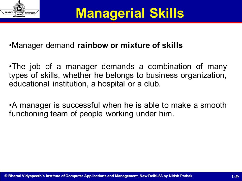 © Bharati Vidyapeeths Institute of Computer Applications and Management, New Delhi-63,by Nitish Pathak 1.41 Managerial Skills Manager demand rainbow o