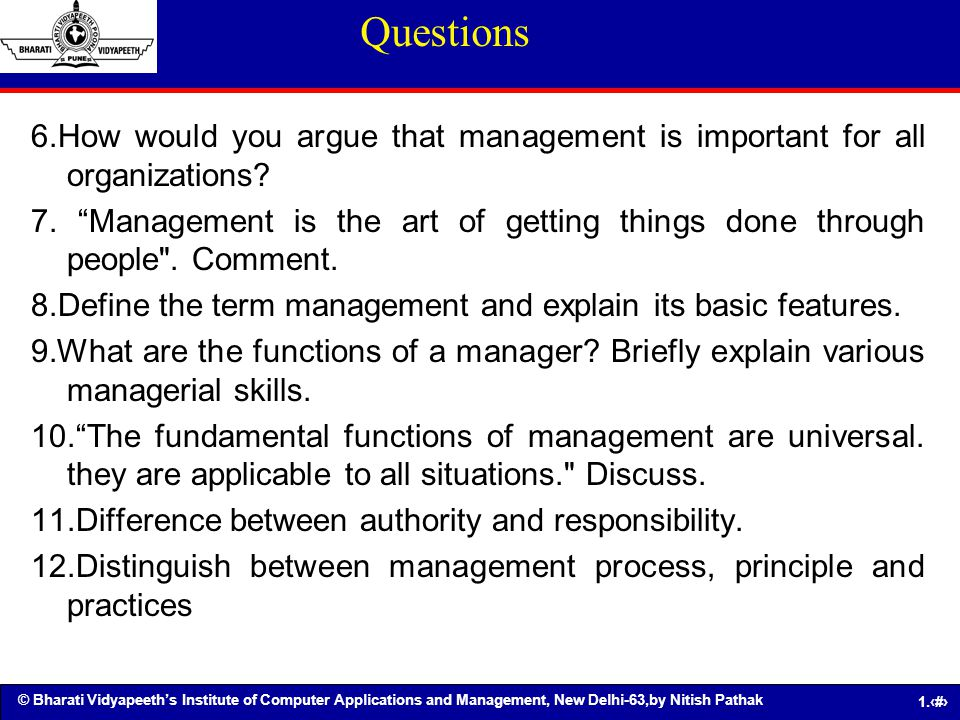 © Bharati Vidyapeeths Institute of Computer Applications and Management, New Delhi-63,by Nitish Pathak 1.63 6.How would you argue that management is i