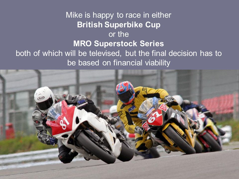 Mike took time off from the racetrack in 2007 to clear his debts.